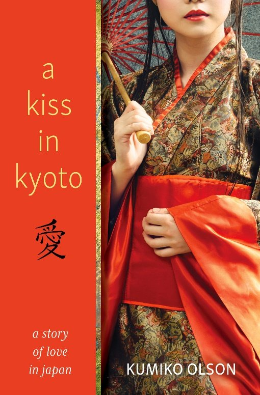 A Kiss in Kyoto: A story of love in Japan