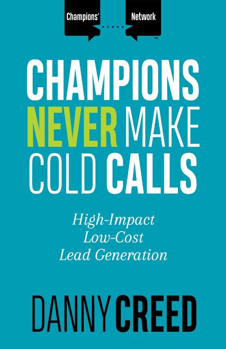 Champions Never Make Cold Calls