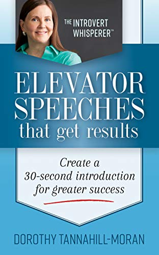 Elevator Speeches That Get Results: Create A 30 Second Introduction For Greater Success
