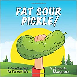 Fat Sour Pickle: A Counting Book for Curious Kids