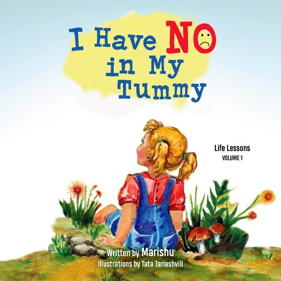 I Have No in My Tummy (Life Lessons, Volume 1)