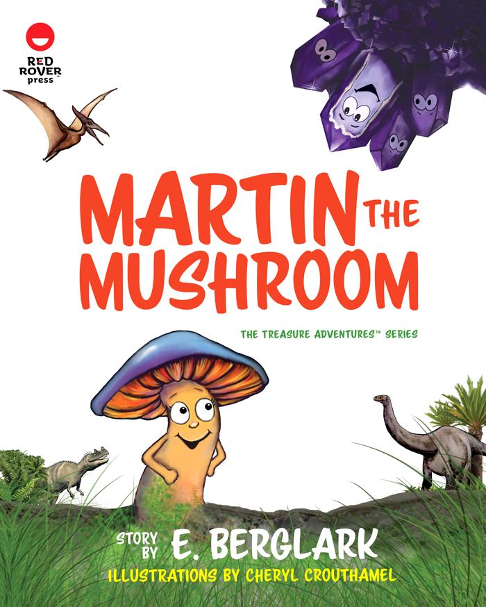 Martin the Mushroom (The Treasure Adventure Series)