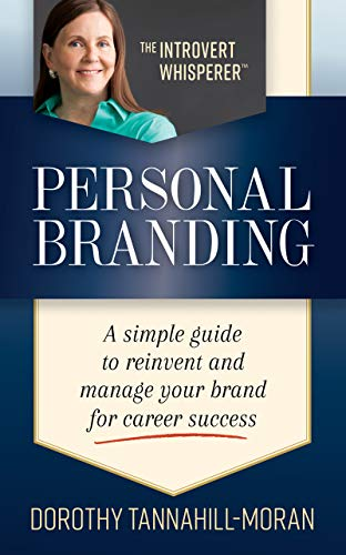 PERSONAL BRANDING: A Simple Guide to Reinvent & Manage Your Brand for Career Success