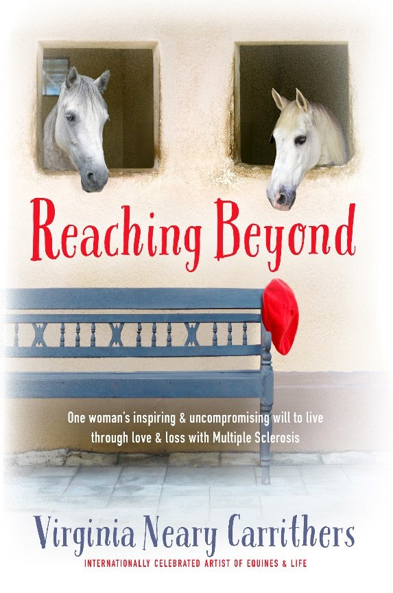 Reaching Beyond: One woman's inspiring & uncompromising will to live through love & loss with Multiple Sclerosis